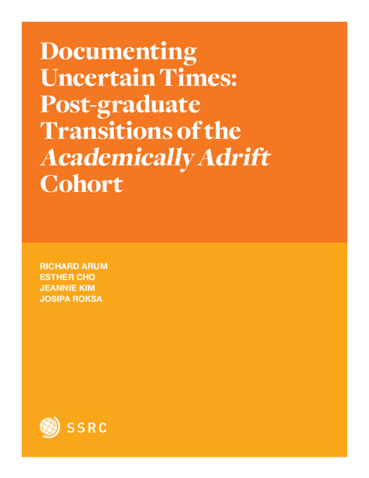 Documenting Uncertain Times: Postgraduate Transitions of the Academically Adrift Cohort