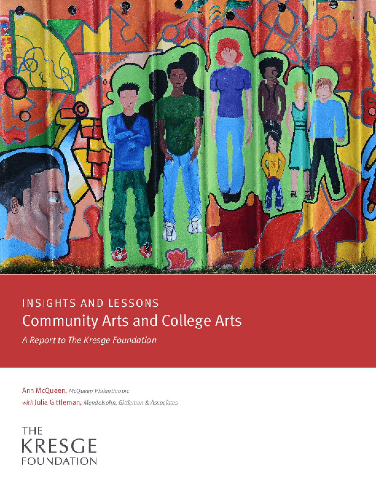 Insights and Lessons: Community Arts and College Arts - A Report to The Kresge Foundation