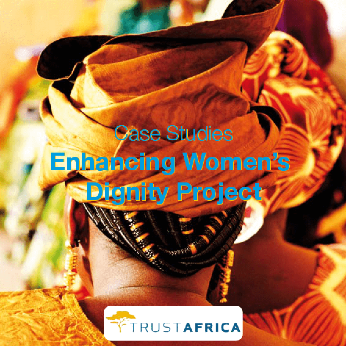 Case Studies Enhancing Women's Dignity Project