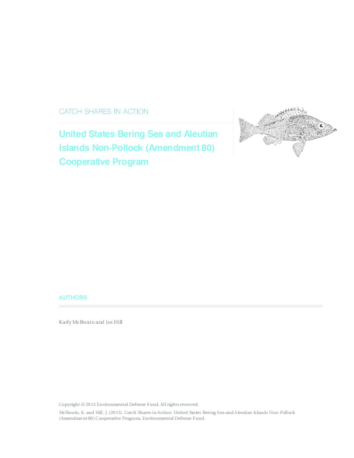 Catch Shares in Action: United States Bering Sea and Aleutian Islands Non-Pollock (Amendment 80) Cooperative Program