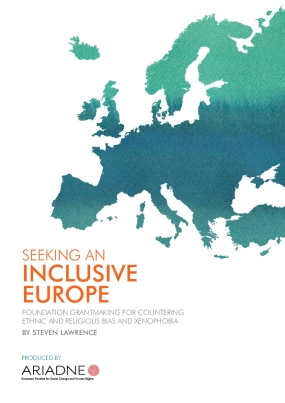 Seeking an Inclusive Europe : Foundation Grantmaking for Countering Ethnic and Religious Bias and Xenophobia