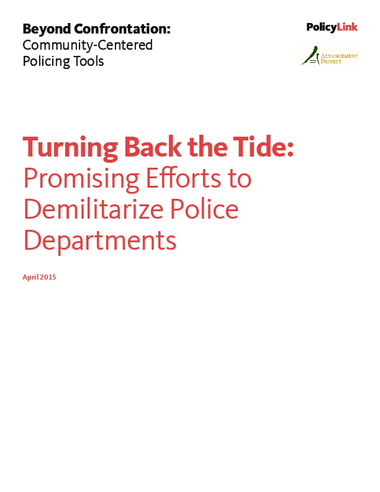 Turning Back the Tide: Promising Efforts to Demilitarize Police Departments