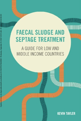 Faecal Sludge and Septage Treatment: A guide for low- and middle-income countries