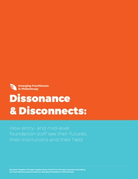 Dissonance & Disconnects: How entry- and mid-level foundation staff see their futures, their institutions and their field