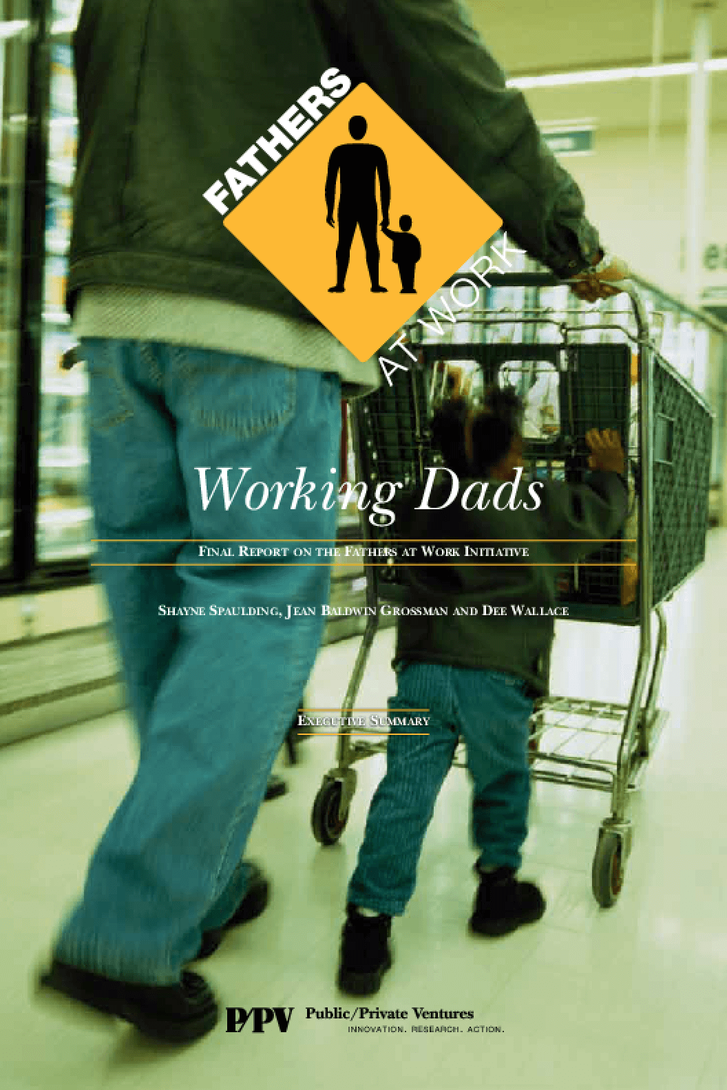 Working Dads: Final Report on the Fathers at Work Initiative Executive Summary