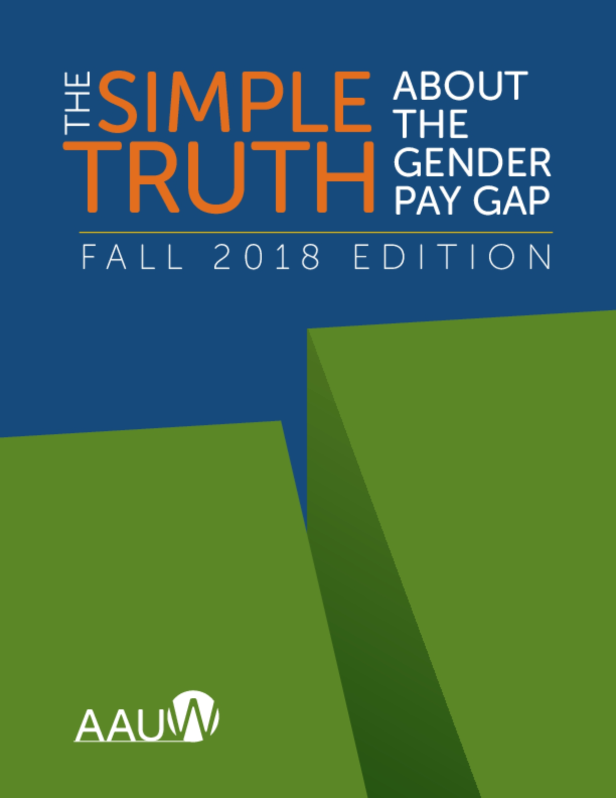 The Simple Truth About the Gender Pay Gap - Fall 2018 Edition