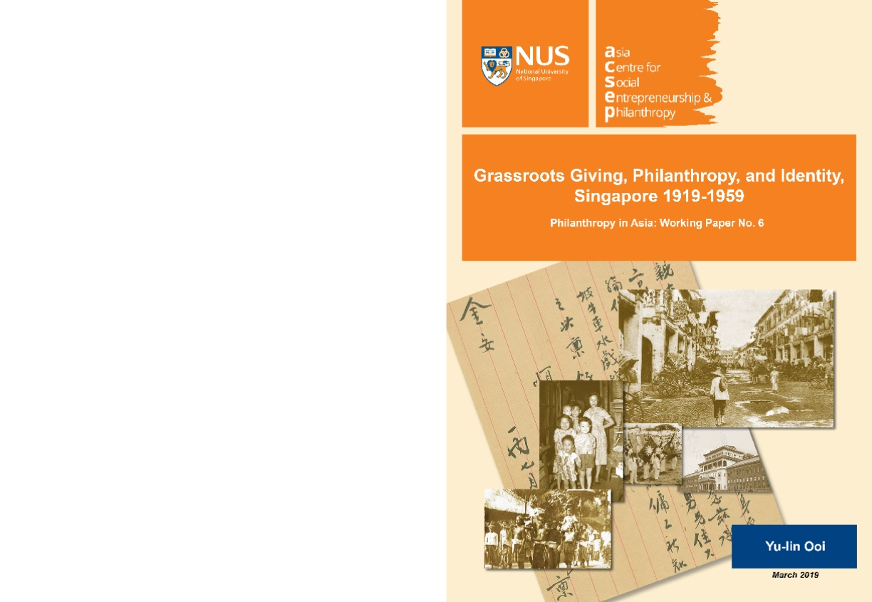 Grassroots Giving, Philanthropy and Identity, Singapore 1919-1959: Philanthropy in Asia: Working Paper No. 6