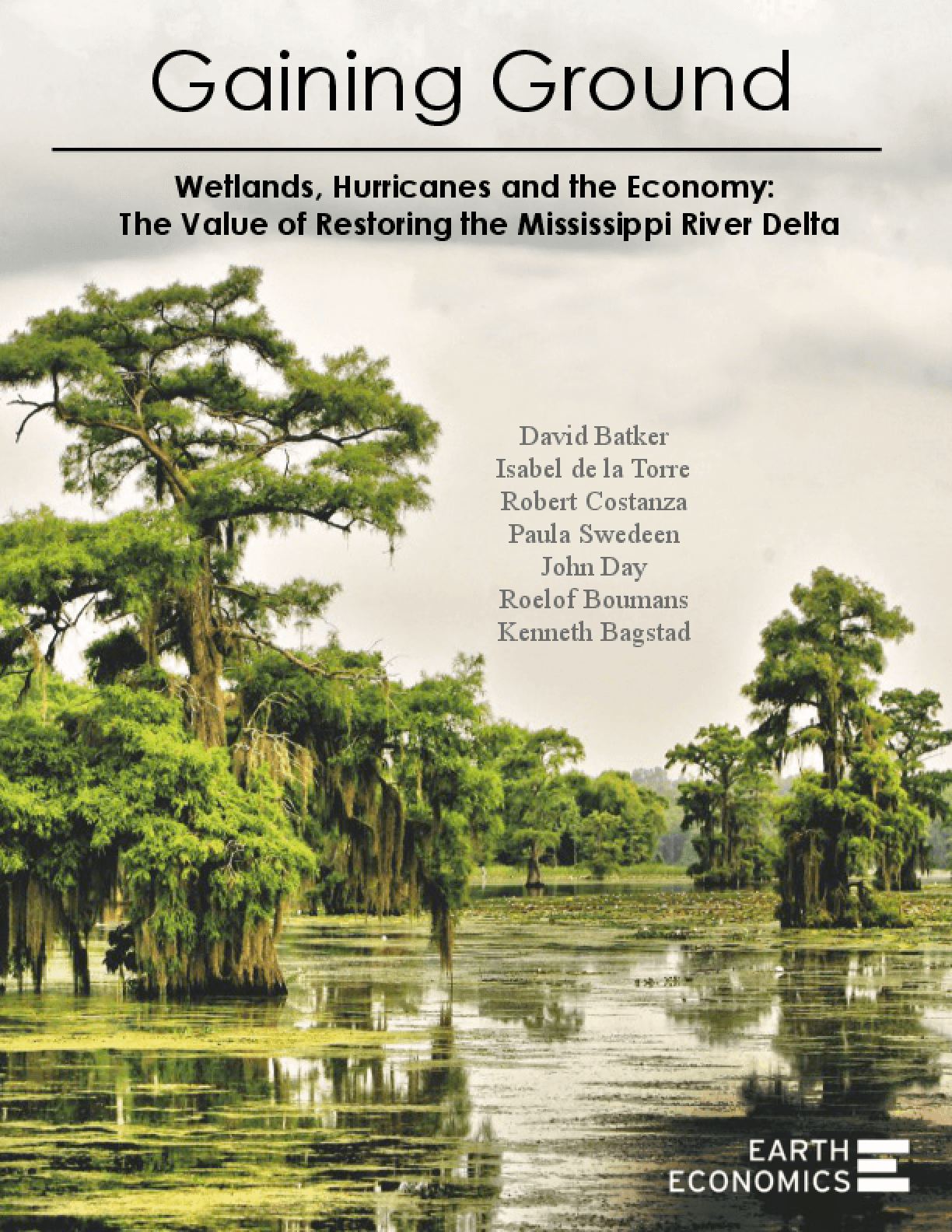 Gaining Ground: Wetlands, Hurricanes and the Economy: The Value of Restoring the Mississippi River Delta