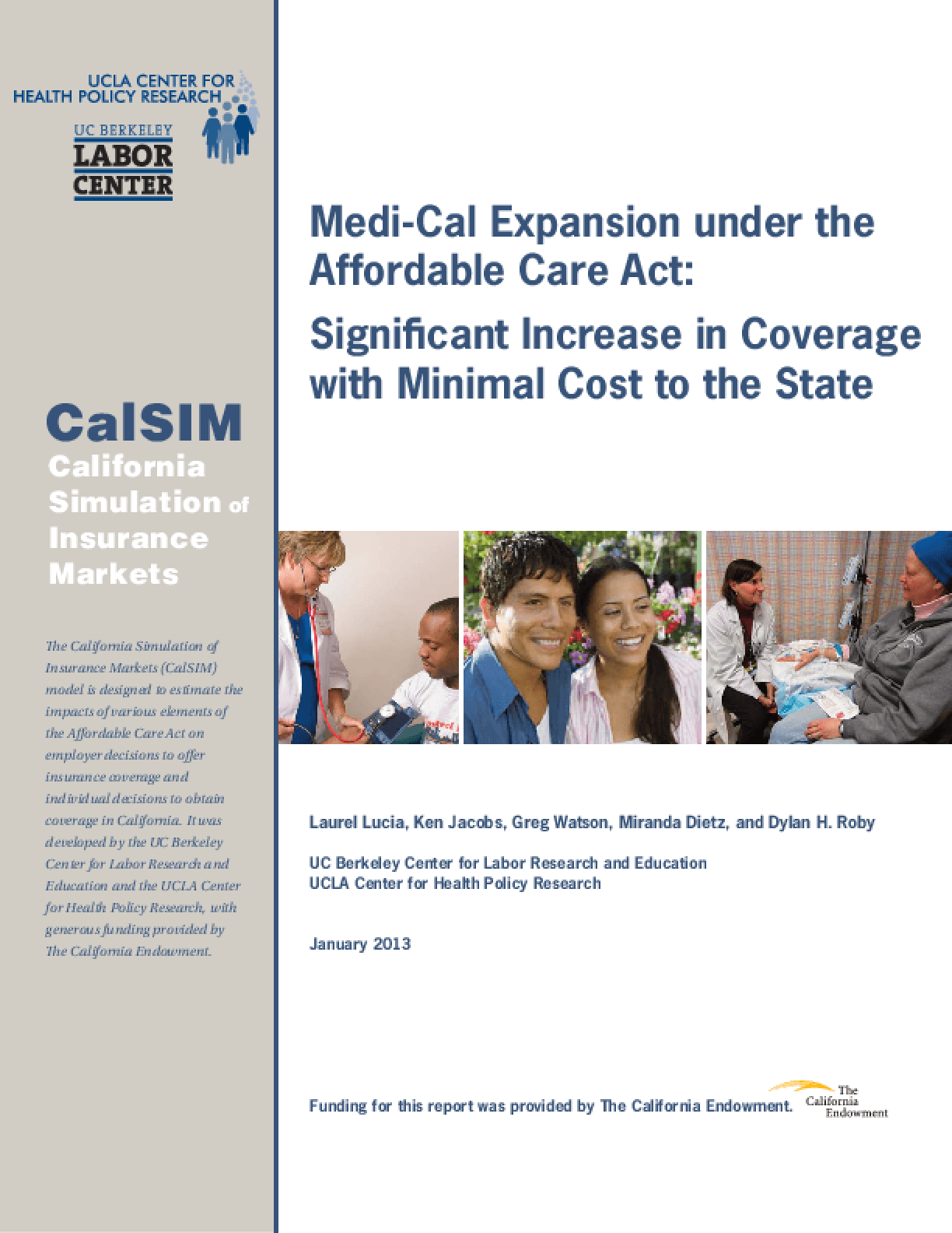 Medi-Cal Expansion under the Affordable Care Act: Significant Increase in Coverage with Minimal Cost to the State