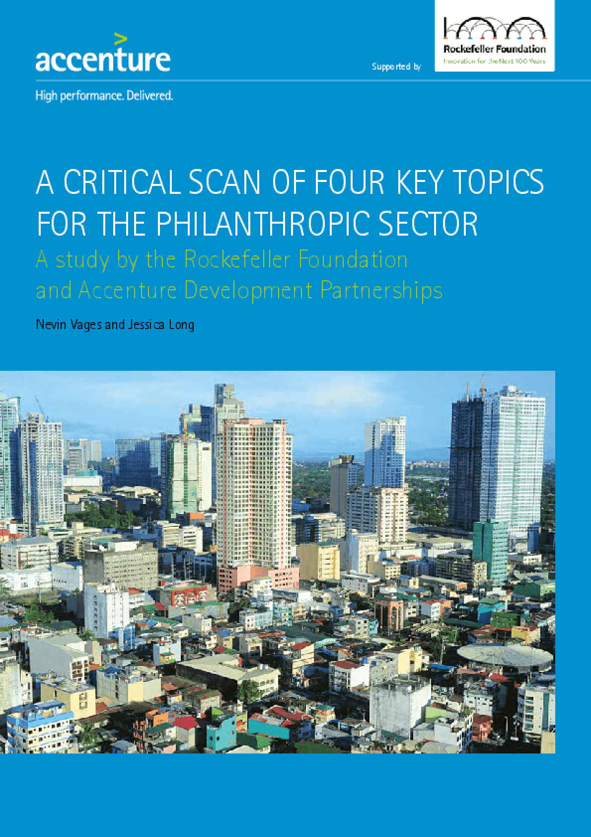 Critical Scan of Four Key Topics for the Philanthropic Sector: A study by the Rockefeller Foundation and Accenture Development Partnerships, A