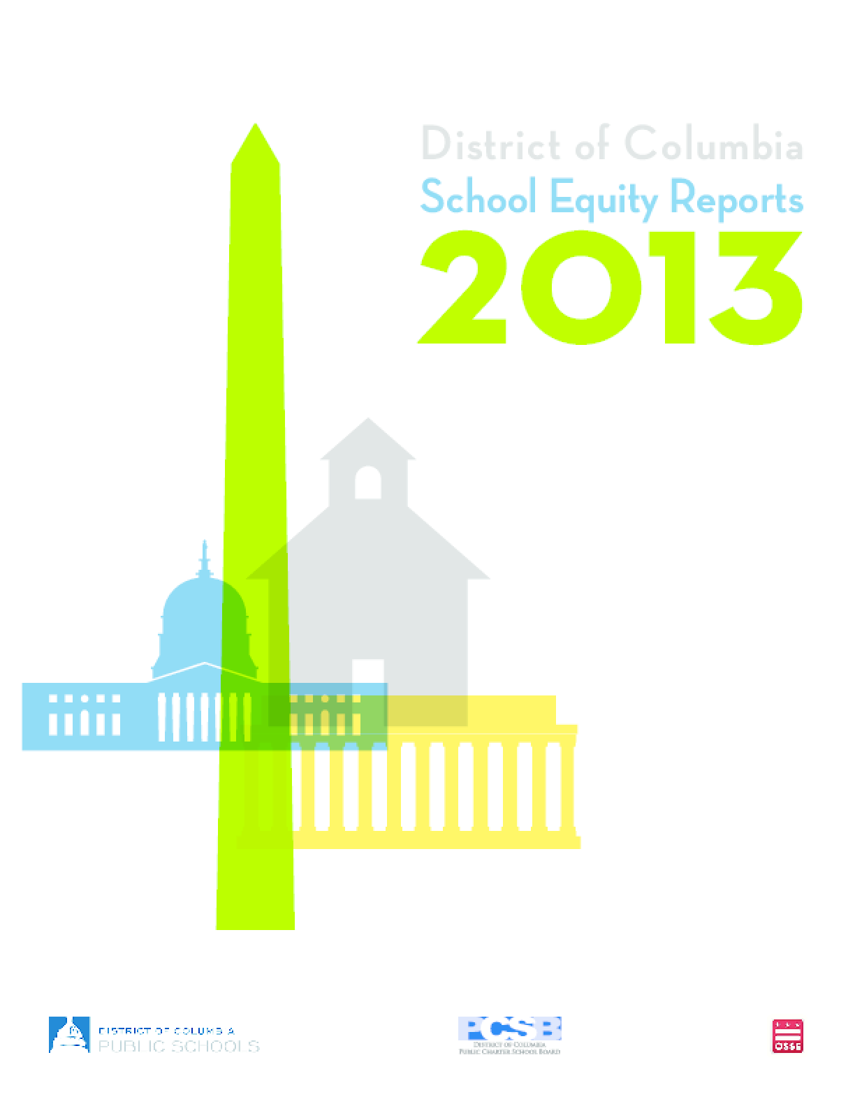District of Columbia School Equity Reports: 2013 - Part Two
