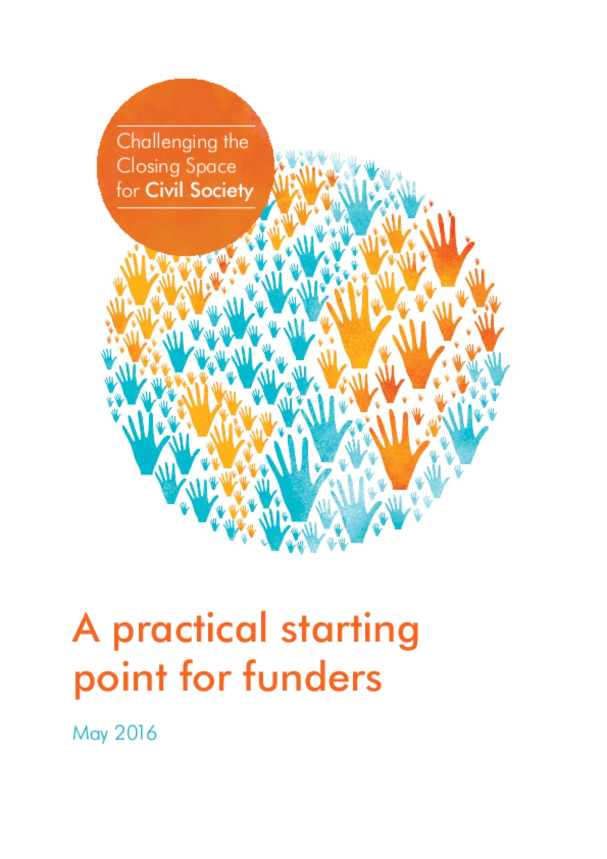 Challenging the Closing Space for Civil Society: A Practical Starting Point for Funders - Revised Ed.