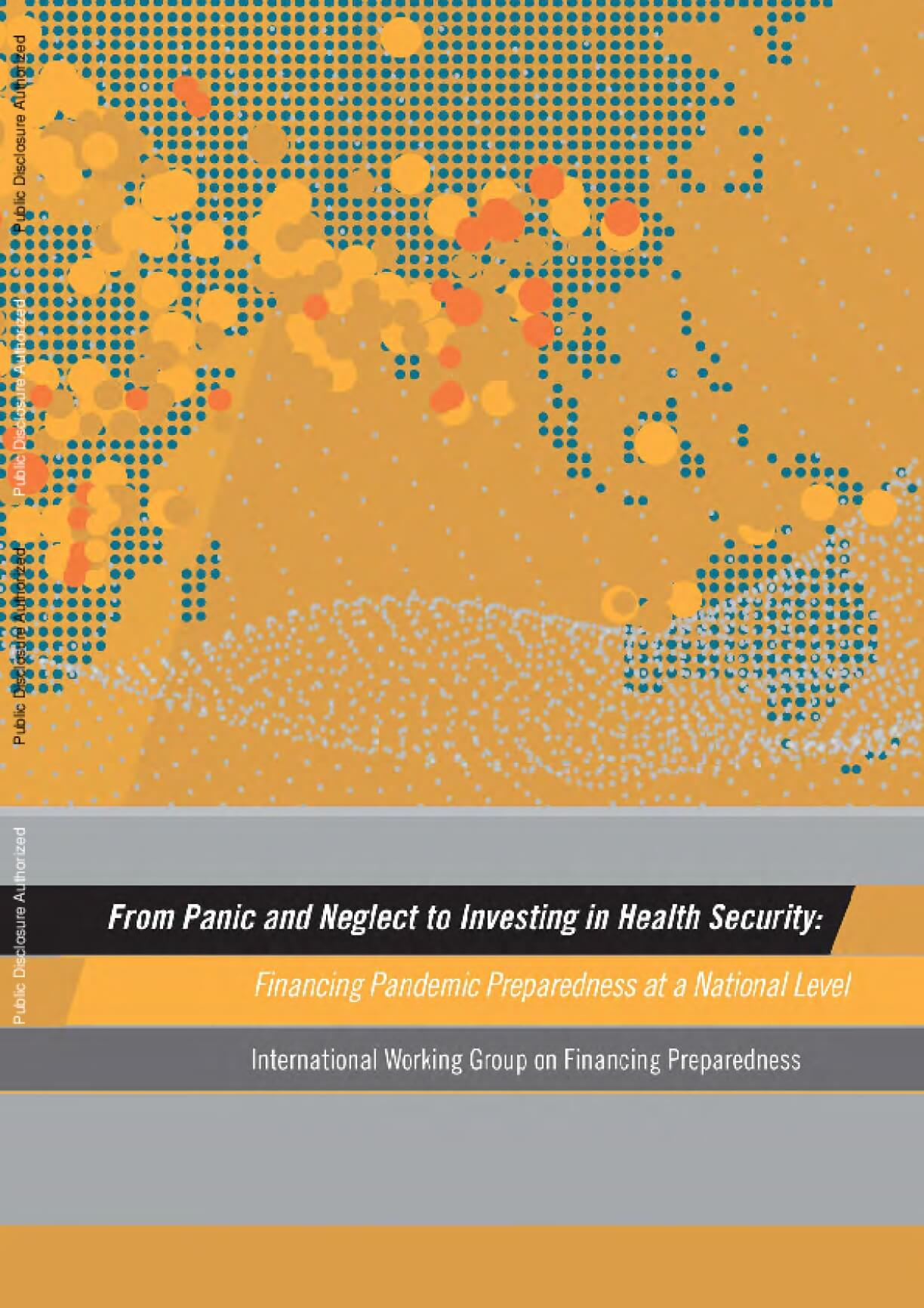 From Panic and Neglect to Investing in Health Security: Financing Pandemic Preparedness at a National Level