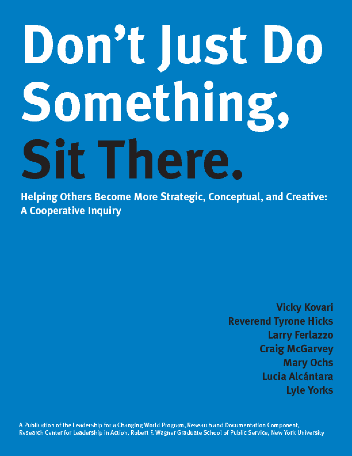 Don't Just Do Something, Sit There: Helping Others Become More Strategic, Conceptual, and Creative: A Cooperative Inquiry