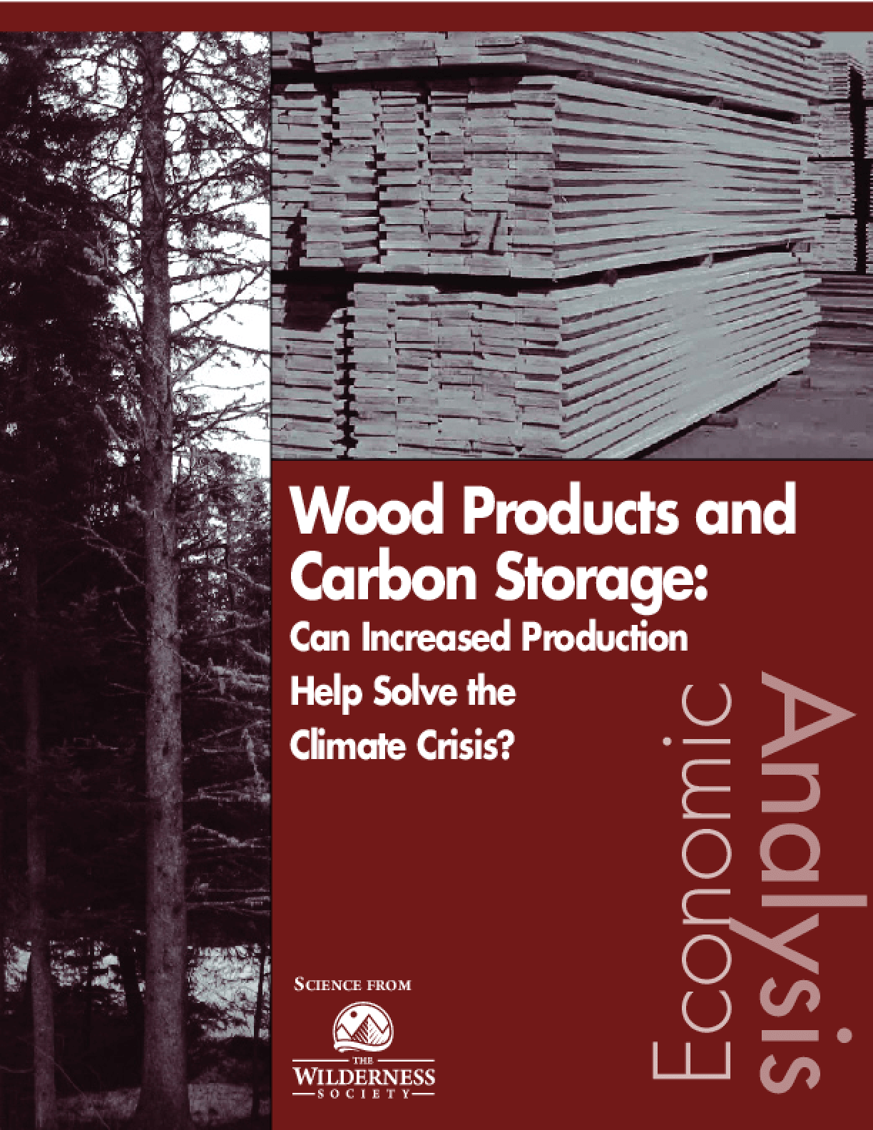 Wood Products and Carbon Storage: Can Increased Production Help Solve the Climate Crisis?