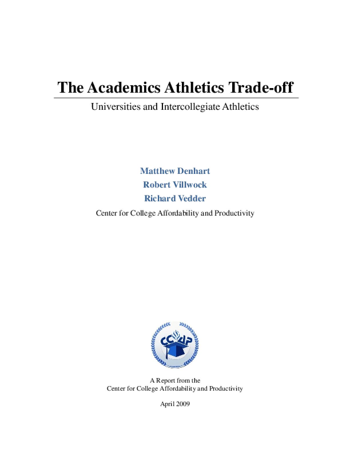 The Academics Athletics Trade-off: Universities and Intercollegiate Athletics