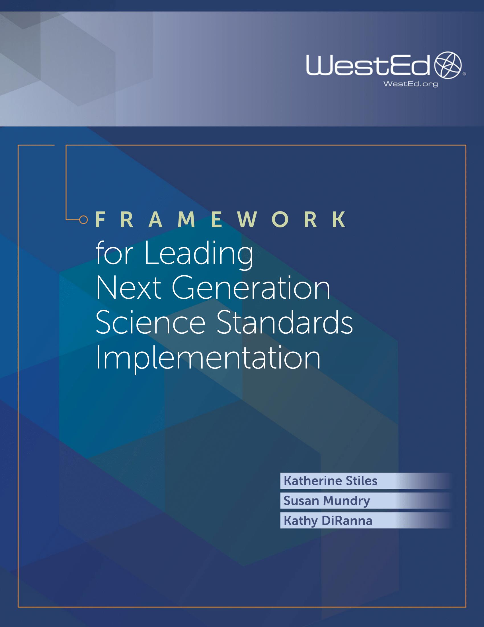 Framework for Leading Next Generation Science Standards Implementation