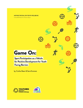 Game On: Sport Participation As A Vehicle For Positive Development For Youth Facing Barriers