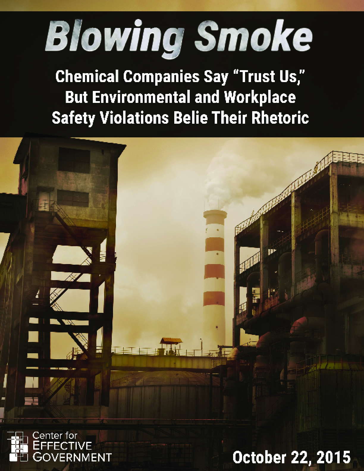 "Blowing Smoke: Chemical Companies Say ""Trust Us""' But Environmental and Workplace Safety Violations Belie Their Rhetoric"