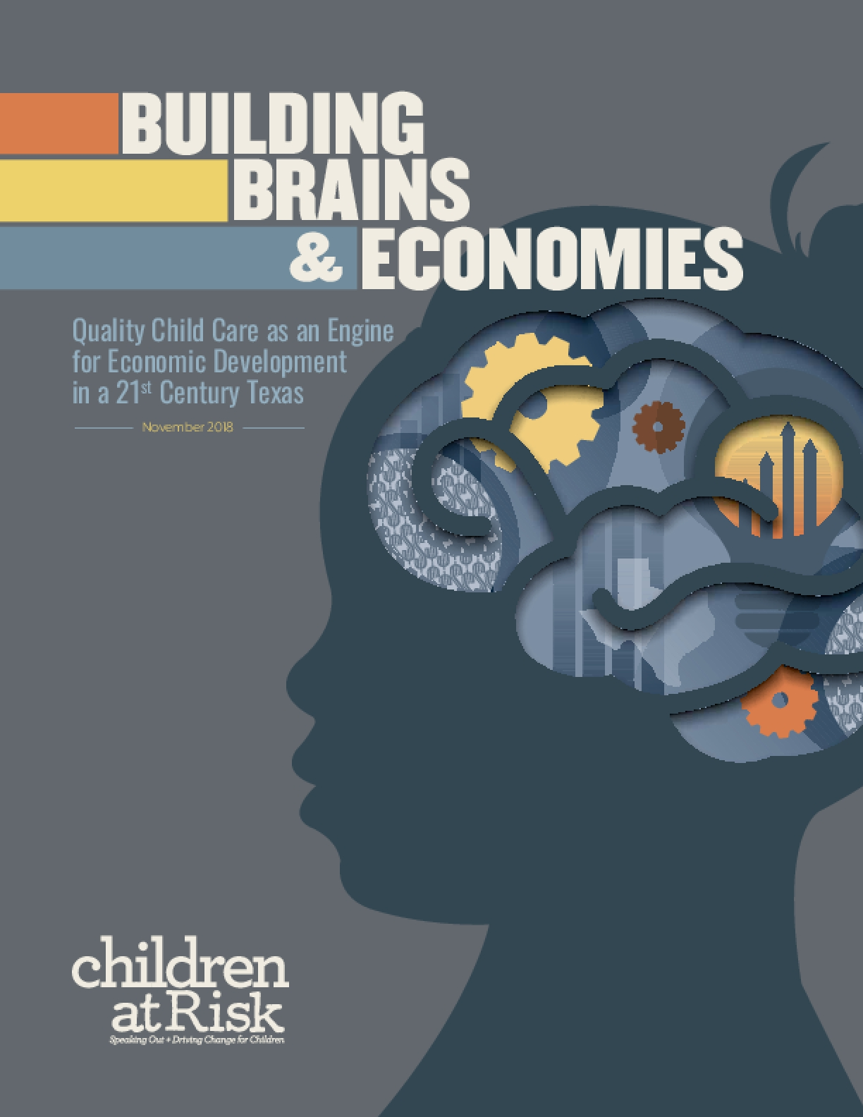Building Brains & Economies: Quality Child Care as an Engine for Economic Development in a 21st Century Texas