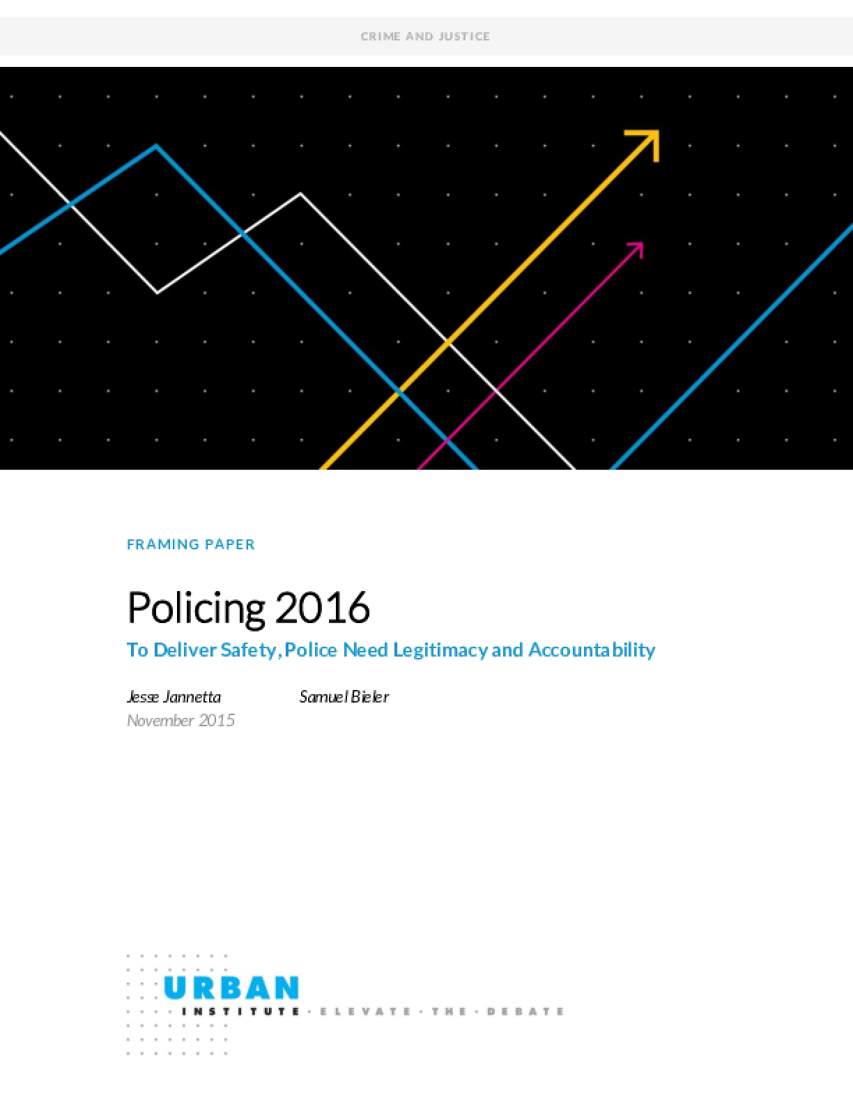 Policing 2016 To Deliver Safety, Police Need Legitimacy and Accountability