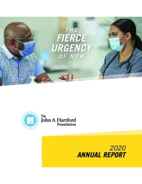 The Fierce Urgency of Now: The John A. Hartford Foundation 2020 Annual Report